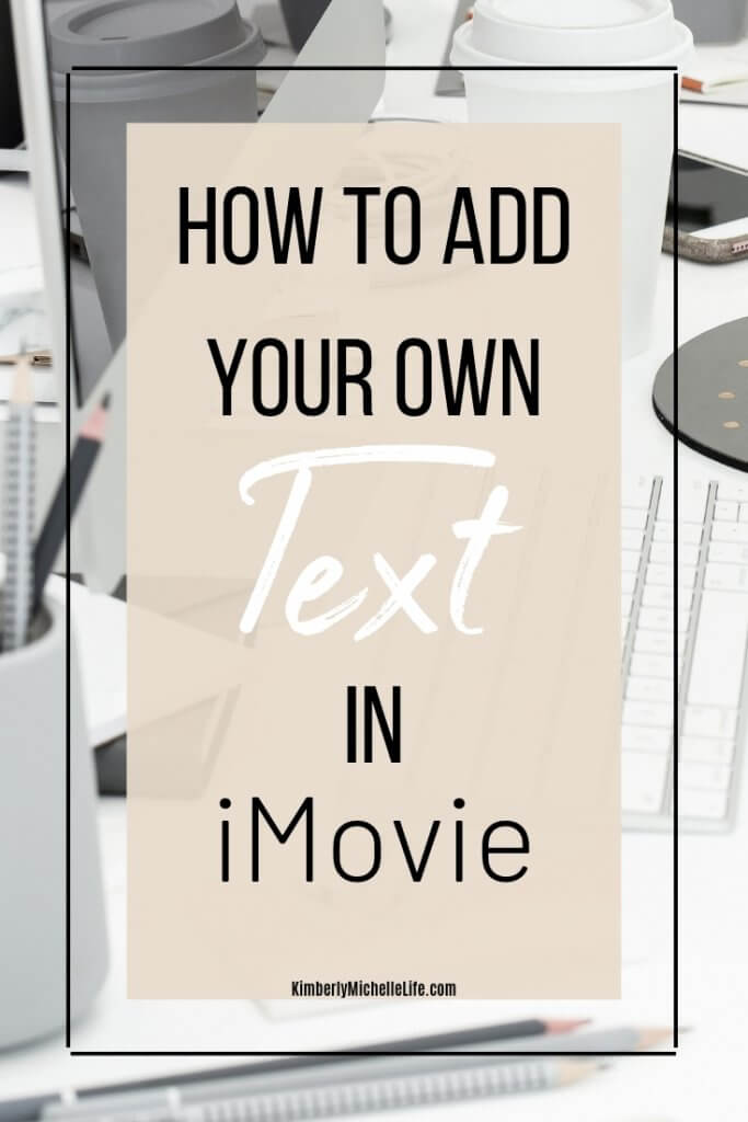 Add your own text in iMovie